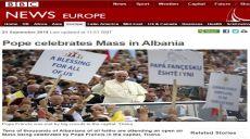 Ja çfarë shkruan mediet botërore për vizitën e Papës në Tiranë